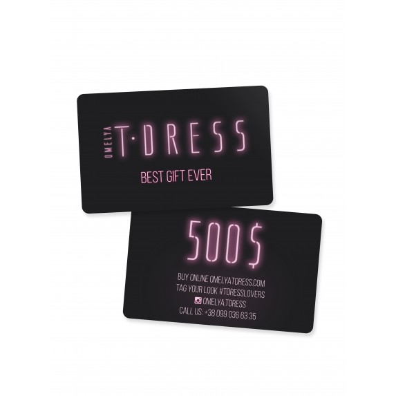 T-DRESS GIFT CARD - 500$